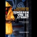 Als christen aansluiten bij jongeren van de straat – handboek missionair jongerenwerk