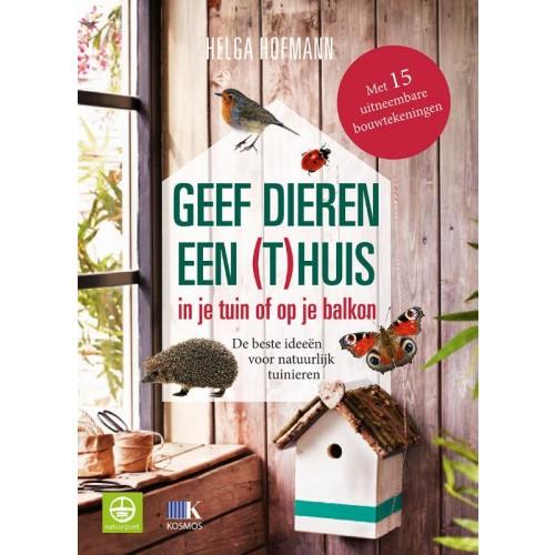Geef je dieren een (t)huis : Helga  Hofmann, 9789021559728