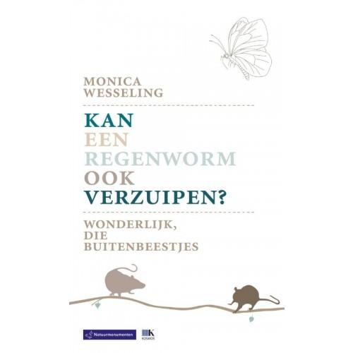 Kan een regenworm ook verzuipen? : Monica  Wesseling, 9789052109886