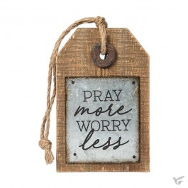Tag sign pray more worry less