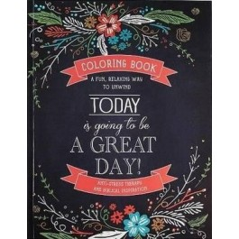 Today is going to be a great day - Coloring Book for adults