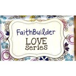 Faithbuilder love series