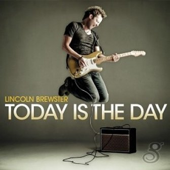 Today is the day : Lincoln  Brewster, 000768445822