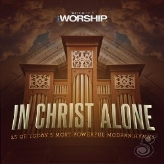In christ alone: 25 of today's most :   Iworship, 000768521823
