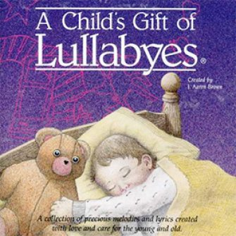 A Child's Gift of Lullabyes :   Various, 027072802721