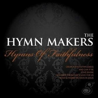 Hymns of faithfulness : The  Hymn Makers, 5019282324327