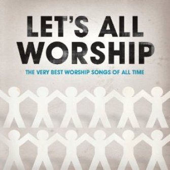 Let''s all worship:the very best wor