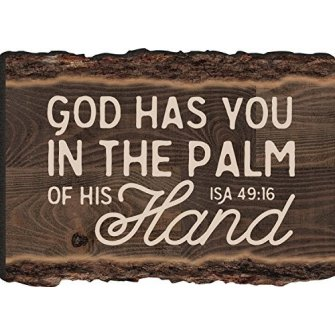 God has you in the palm of His hand