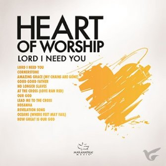 Heart of Worship - Lord I need you (CD)