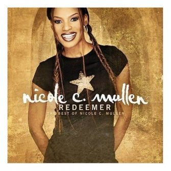 Redeemer:the best of nicole c.mulle