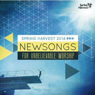New Songs For Unbelievable Worship (2-CD) Spring Harvest 2014