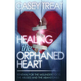 Healing The Orphaned Heart: Renewal For