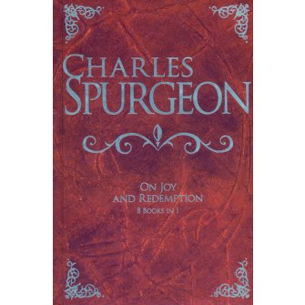Charles Spurgeon on Joy and Redemption 8 books in 1