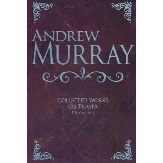 Andrew Murray: Collected Works on Prayer 7 books in 1