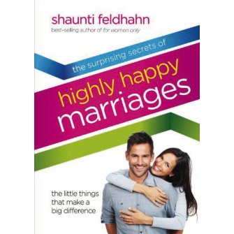 Surprising Secrets Of Highly Happy Marriages The Little Things That Make A Big Difference