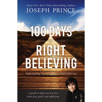 100 Days of Right Believing Daily Readings from The Power of Right Believing