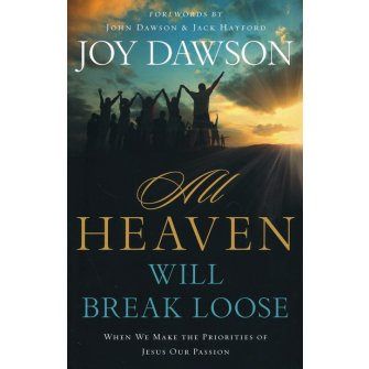 All Heaven Will Break Loose When We Make the Priorities of Jesus Our Passion