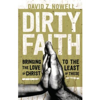 Dirty Faith Bringing the Love of Christ to the Least of These