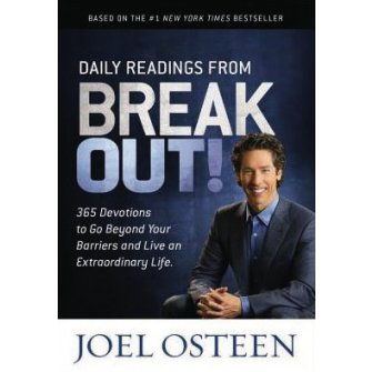 Daily Readings from Break Out! 365 Devotions to Go Beyond Your Barriers and Live an Extraordinary Life