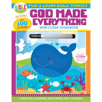 God Made Everything:Play and Learn Bible Stories Wipe-Clean Storybook