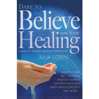 Dare To Believe For Your Healing
