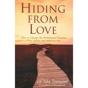 Hiding From Love (With Study Guide) How To Change The Withdrawal Patterns That Isolate And Imprison You