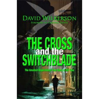 The Cross And The Switchblade : David  Wilkerson, 9780310248293