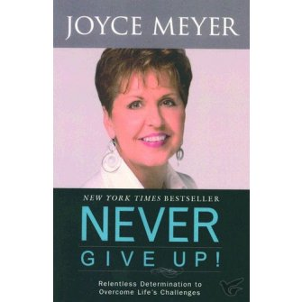 Never Give Up! : Joyce  Meyer, 9780340964682