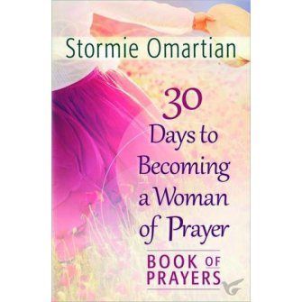 30 Days To Becoming A Woman Of Prayer - Book Of Prayers