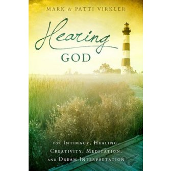 Hearing God For Intimacy, Healing, Creativity, Meditation, and Dream Interpretation