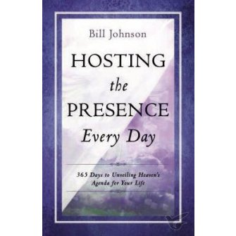 Hosting the Presence Every Day 365 Days to Unveiling Heaven's Agenda for Your Life