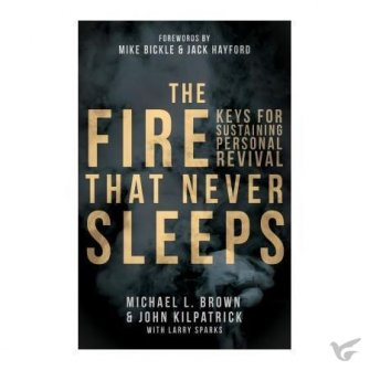 The Fire That Never Sleeps Keys for Sustaining Personal Revival