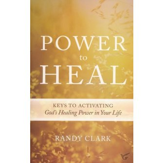 Power to Heal 8 Keys to Activating God's Healing Power in Your Life