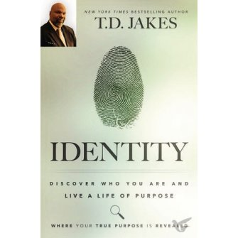 Identity: Discover Who You and Live a Life of Purpose