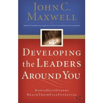 Developing the Leaders Around You Paperback Edition