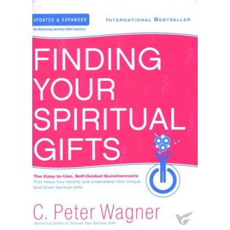 Finding Your Spiritual Gifts - Expanded & Updated