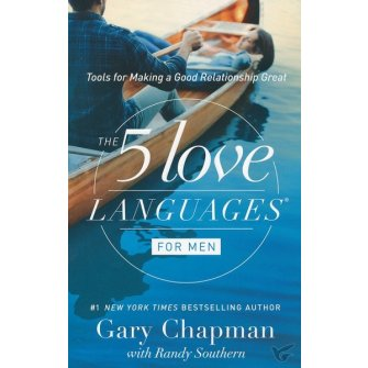 The Five Love Languages For Men Tools for Making a Good Relationship Great