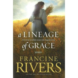 A Lineage Of Grace : Francine  Rivers, 9780842356329