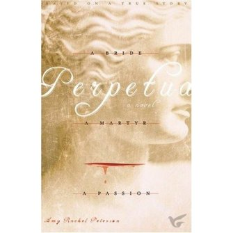 In Perpetua:A Bride A Martyr A Passion