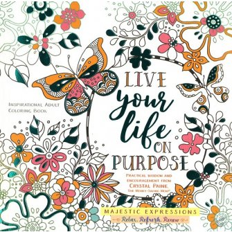 Adult Colouring Book:Live Life on Purpose (Majestic Expressi