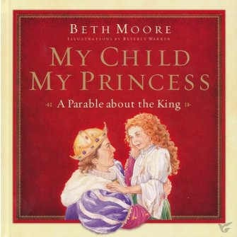 My Child, My Princess: A Parable about t