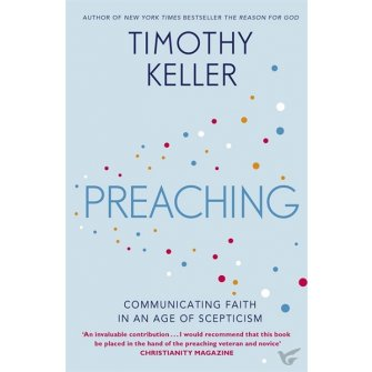 Preaching: Communicating Faith in a Skep : Timothy  Keller, 9781444702187