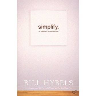 Simplify: Ten Practices to Unclutter You