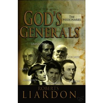 God's Generals - The The Missionaries Paperback Edition