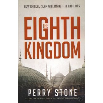 The Eighth Kingdom How Radical Islam Will Impact the End Times