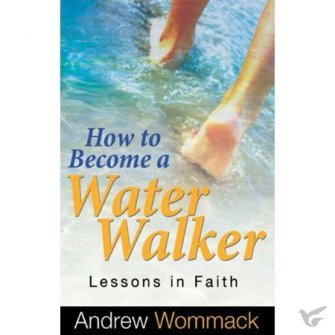 How to Become a Water Walker: Lessons In Faith
