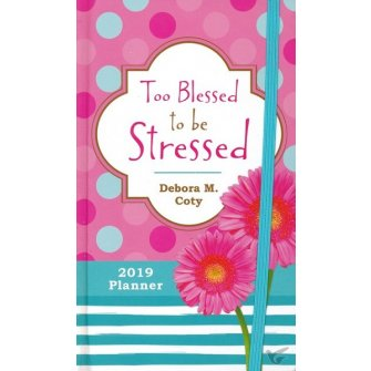 Too Blessed to Be Stressed 2019 Planner