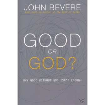 Good Or God? Why Good without God Isn't Enough