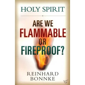 Holy Spirit: Are we flammable or firepro