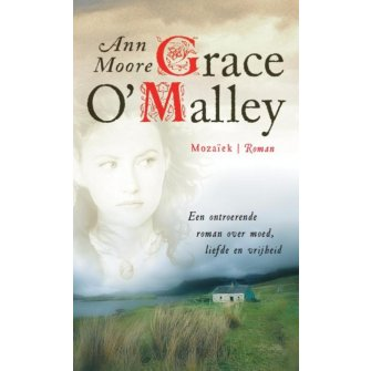 Grace O'Malley :  Moore, 9789023916598